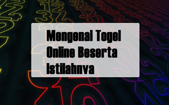Mengenal Togel Online Beserta Istilahnya