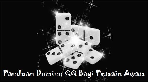 Panduan Domino QQ Bagi Pemain Awam